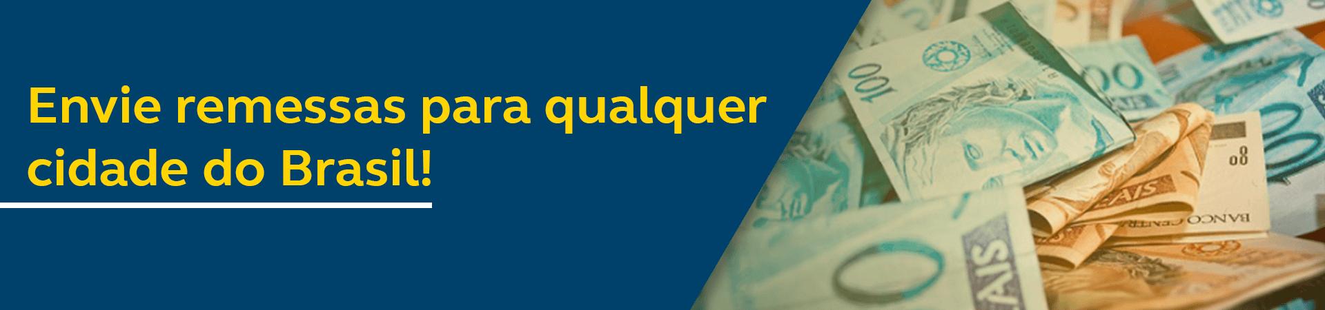 Imagem de cédulas de cinquenta e cem reais. Frase do banner - Envie remessas para qualquer cidade do Brasil