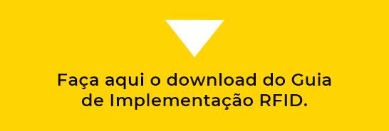 Faça aqui o download do Guia de Implementação RFID e obtenha todos os detalhes desse novo projeto.